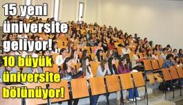 15 Yeni üniversite kuruluyor, 10 üniversite de bölünüyor