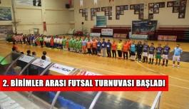 2. Birimler Arası Futsal Turnuvası başladı