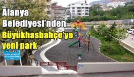 Alanya Belediyesi'nden Büyükhasbahçe'ye yeni park