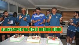 Alanyaspor'da üçlü doğum günü