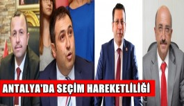 Antalya'da seçim hareketliliği
