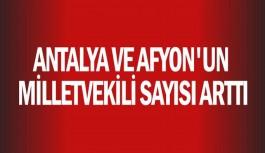 Antalya ve Afyon'un milletvekili sayısı arttı