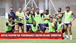Antalyaspor'da Fenerbahçe hazırlıkları...