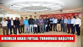 Birimler Arası Futsal Turnuvası başlıyor