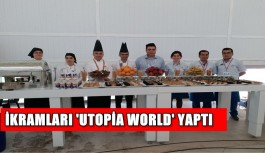 İkramları 'Utopia World' yaptı