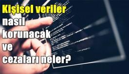 Kişisel veriler nasıl korunacak ve cezaları...