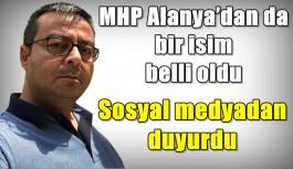 MHP Alanya'dan da bir isim belli oldu