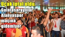 Uçak iptal oldu, Galatasaraylılar Alanyaspor...