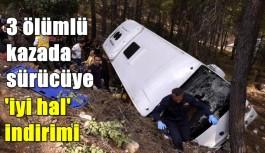 3 ölümlü kazada sürücüye 'iyi...