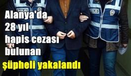 Alanya'da 28 yıl hapis cezası bulunan şüpheli yakalandı