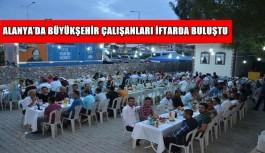Alanya'da Büyükşehir çalışanları iftarda buluştu