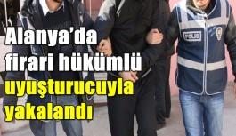 Alanya'da firari hükümlü uyuşturucuyla yakalandı
