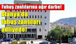 Alanya'daki fuhuş operasyonuna 13 tutuklama!
