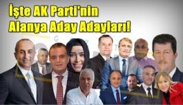 İşte AK Parti'nin Alanya aday adayları!