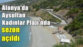 Alanya'da Aysultan Kadınlar Plajı'nda sezon açıldı