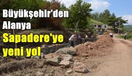 Alanya Sapadere'ye yeni yol