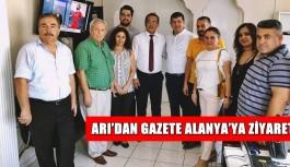 Arı'dan Gazete Alanya'ya ziyaret