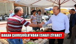 Bakan Çavuşoğlu esnafı ziyaret etti