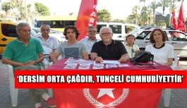 'Dersim Orta Çağdır, Tunceli Cumhuriyettir'