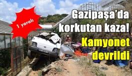 Gazipaşa'da korkutan kaza! Kamyonet devrildi: 1 yaralı
