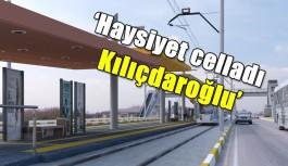 'Haysiyet celladı Kılıçdaroğlu'