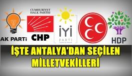 İşte Antalya'nın Milletvekilleri