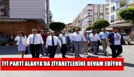 İYİ Parti Alanya'da ziyaretlerine devam ediyor