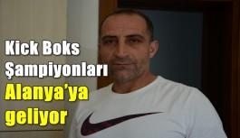 Kick Boks Şampiyonları Alanya'ya geliyor