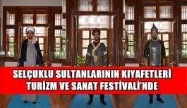 Selçuklu sultanlarının kıyafetleri Turizm ve Sanat Festivali'nde