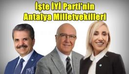 SON DAKİKA! İşte İYİ Parti'nin Antalya Milletvekilleri