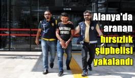 Alanya'da aranan hırsızlık şüphelisi yakalandı