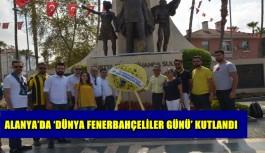 Alanya'da 'Dünya Fenerbahçeliler Günü' kutlandı
