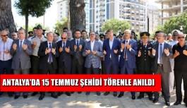 Antalya'da 15 Temmuz şehidi törenle anıldı
