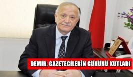 Demir, gazetecilerin gününü kutladı