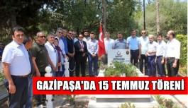 Gazipaşa'da 15 Temmuz töreni