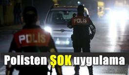 Polisten ŞOK uygulama