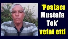 'Postacı' Mustafa Tokvefat etti