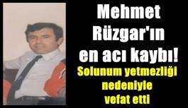 Mehmet Rüzgar'ın en acı kaybı!