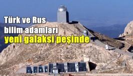 Ruslar ve Türkler, yeni galaksiler peşinde