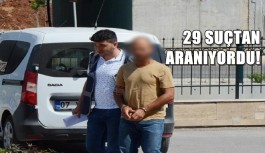 29 suçtan aranan şüpheli tutuklandı