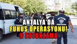 Antalya'da fuhuş operasyonunda 9 tutuklama