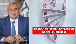 Başkan Çetin'den enflasyon değerlendirmesi