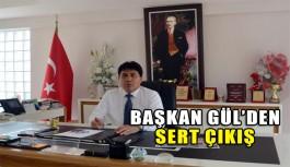 Başkan Gül'den sert çıkış