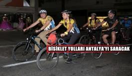 Bisiklet yolları Antalya'yı saracak