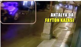 Fayton kazası kameralara yansıdı
