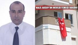 Halil Aksoy'un mevlidi bugün