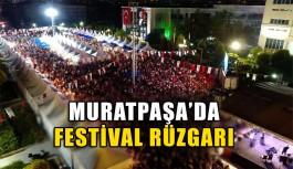 Muratpaşa'da festival rüzgarı !