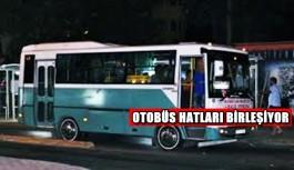 Otobüs hatları birleşiyor