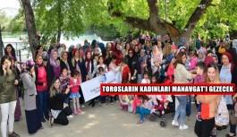 Torosların kadınları Manavgat'ı gezecek