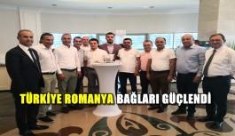 Türkiye ve Romanya arasındaki bağlar güçlendi
